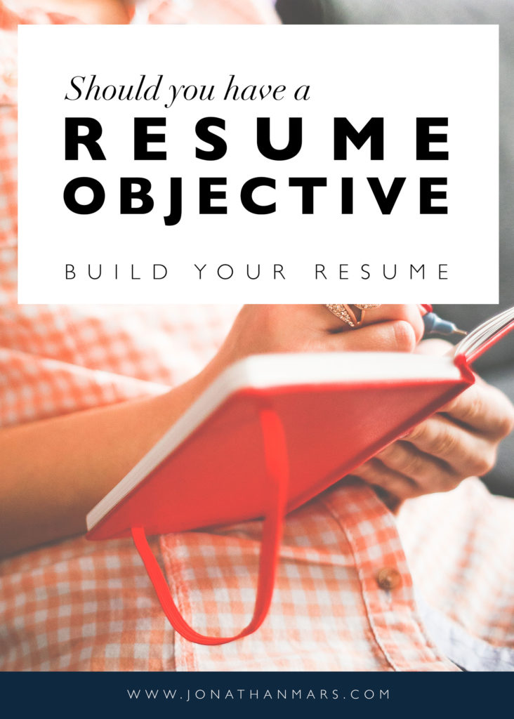 should resumes have an objective should objective be included in - Should A Resume Have An Objective
